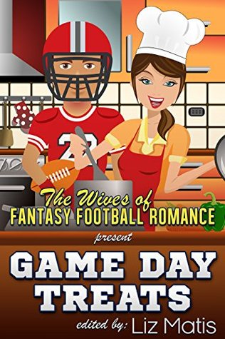 Game Day Treats: The Wives of Fantasy Football Romance presents...
