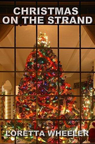 CHRISTMAS ON THE STRAND by Loretta Wheeler