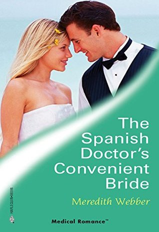The Spanish Doctor's Convenient Bride by Meredith Webber