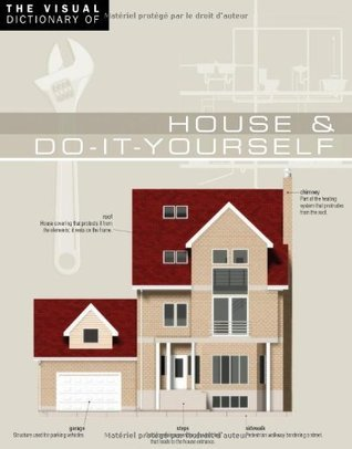 The Visual Dictionary of House & Do-It-Yourself