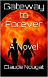 Gateway to Forever, a novel