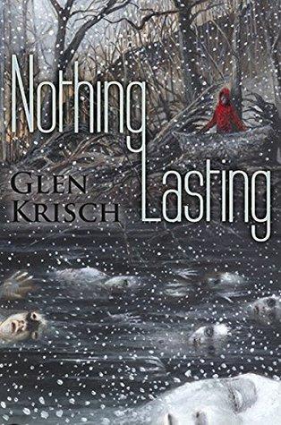 Nothing Lasting by Glen R. Krisch