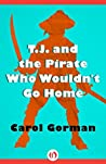 T.J. and the Pirate Who Wouldn't Go Home