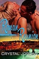 Roman Reunion (Destination: Desire series Book 3)