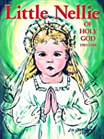 Little Nellie of Holy God: Illustrations by the beloved Sister John Vianney (with Supplemental Reading: Confession: Its Fruitful Practice)