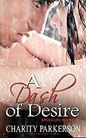 A Dash of Desire (Spiced Life Book 2)