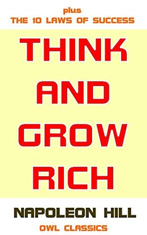 Think And Grow Rich (Annotated): Link to Free Audiobook, Includes The 10 Immutable Laws of Success