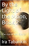 The Rise of New Sparta (By the Light of the Moon, #2)