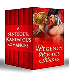 Regency Rogues and Rakes: Silk is for Seduction / Scandal Wears Satin / Vixen in Velvet / Seven Nights in a Rogue's Bed / A Rake's Midnight Kiss / What a Duke Dares
