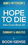 Hope to Die: by James Patterson (Alex Cross Book 22) | Summary & Analysis