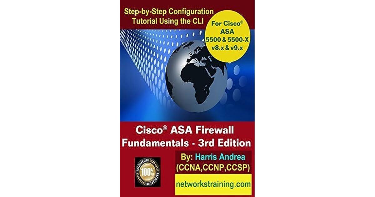 Cisco ASA Firewall Fundamentals - 3rd Edition: Step-By-Step