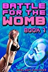 Battle For The Womb: Book 1