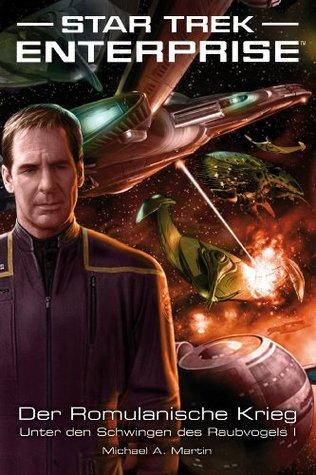 Der Romulanische Krieg - Unter den Schwingen des Raubvogels I (Star Trek: Enterprise, #4)