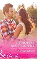The Rancher Who Took Her In (Mills & Boon Cherish) (The Bachelors of Blackwater Lake, Book 4) (The Bachelors of Blackwater Lake Series 3)