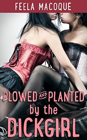 Plowed and Planted by the Dickgirl (Fertile Futa on Female)