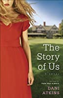 The Story of Us: A Novel