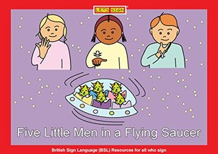 5 Little Men in a Flying Saucer with BSL Signs: Counting Nursery Rhyme (Lets Sign Early Years)