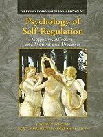 Psychology of Self-Regulation: Cognitive, Affective, and Motivational Processes (Sydney Symposium of Social Psychology)