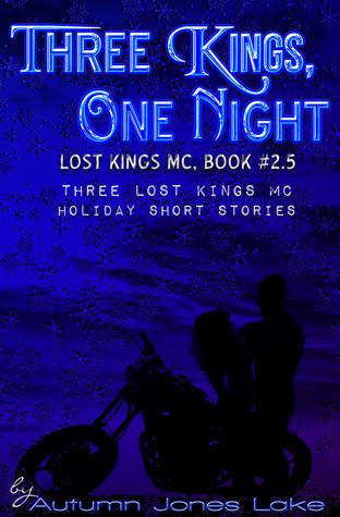 Three Kings, One Night (Lost Kings MC, #2.5)