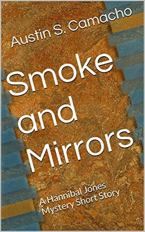 Smoke and Mirrors: A Hannibal Jones Mystery Short Story