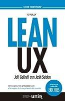 LEAN UX: Cómo aplicar los principios Lean a la mejora de la experiencia de usuario