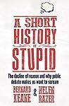 A Short History of Stupid by Bernard Keane