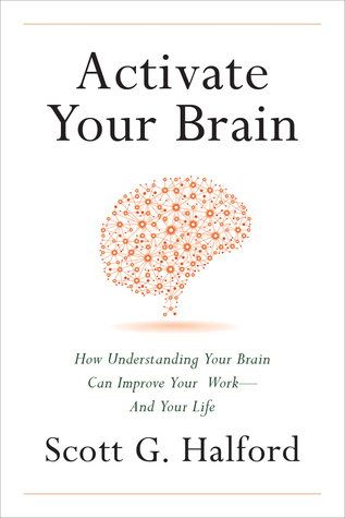 Activate Your Brain by Scott G. Halford