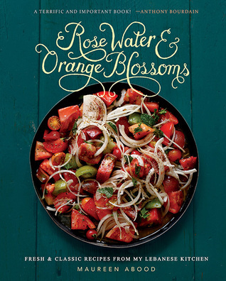 Rose-Water-and-Orange-Blossoms-Fresh-Classic-Recipes-from-my-Lebanese-Kitchen