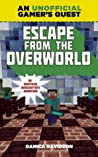 Escape from the Overworld (An Unofficial Overworld Adventure, #1)