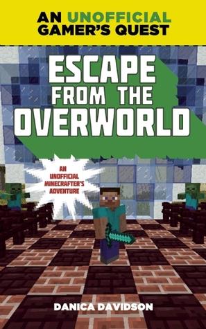 Escape from the Overworld (An Unofficial Overworld Adventure, #1)