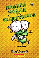 Hombre Mosca y Frankenmosca