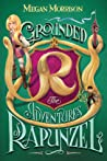 Grounded: The Adventures of Rapunzel (Tyme, #1)