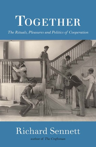 "Resultat d'imatges per a ""Together:   The rituals, pleasures and politics of cooperation."""
