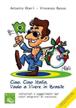 Ciao Ciao Italia, vado a vivere in Brasile
