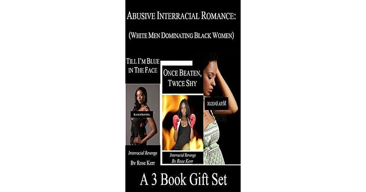 Abusive Interracial Romance White Men Dominating Black Women By Rose Kerr-3110