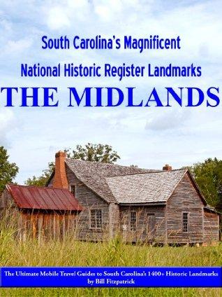 South Carolina's Magnificent National Historic Register Landmarks: The Midlands
