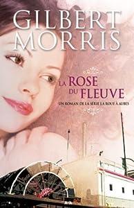 La rose du fleuve (La roue à aubes, #2)