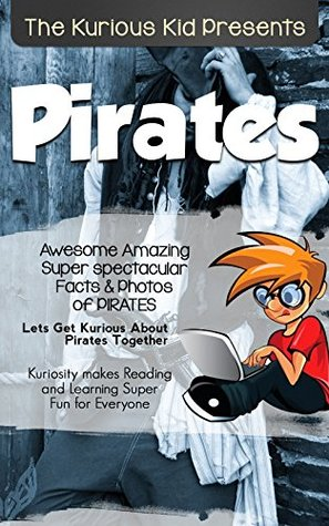 Children's book about Pirates (kids books age 3 to 6)Illustrated kids eBooks 3-8(Early learning ) Kurious Kids Funny Bedtime kids story / Beginner Readers Non-Fiction about Pirates