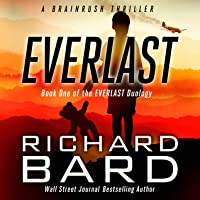 Everlast: A Brainrush Thriller (The Everlast Duology Book 1)