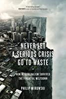 Never Let a Serious Crises Go to Waste