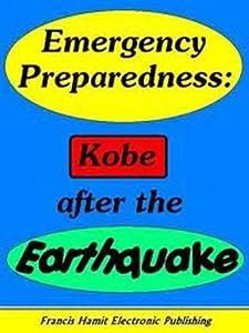 Kobe After the 1995 Earthquake: Emergency Preparedness