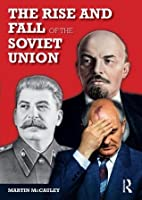 The Rise and Fall of the Soviet Union (Longman History of Russia)