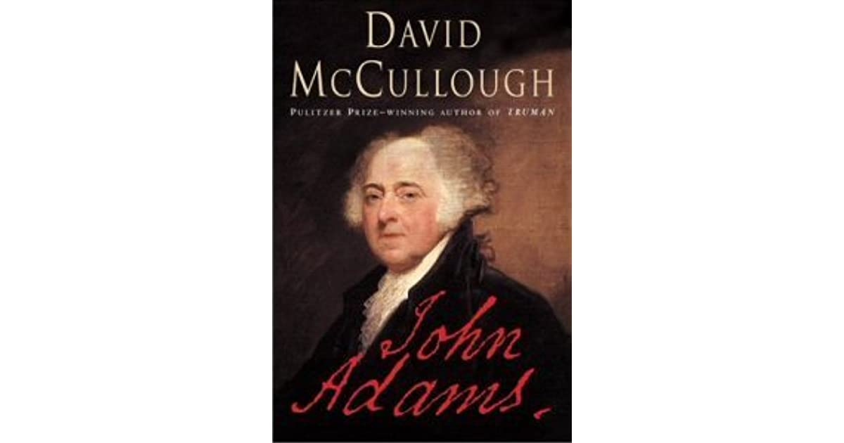 john adams by david mccullough The nook book (ebook) of the david mccullough american presidents e-book box set: john adams, mornings on horseback, truman, the course of human events by.