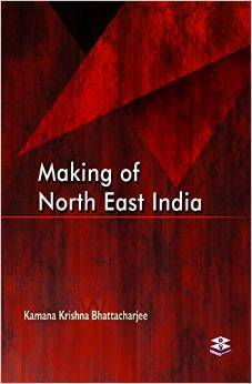 Making of North East India
