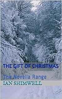 The Gift of Christmas: The Novella Range
