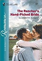 The Rancher's Hand-Picked Bride (Silhouette Romance)