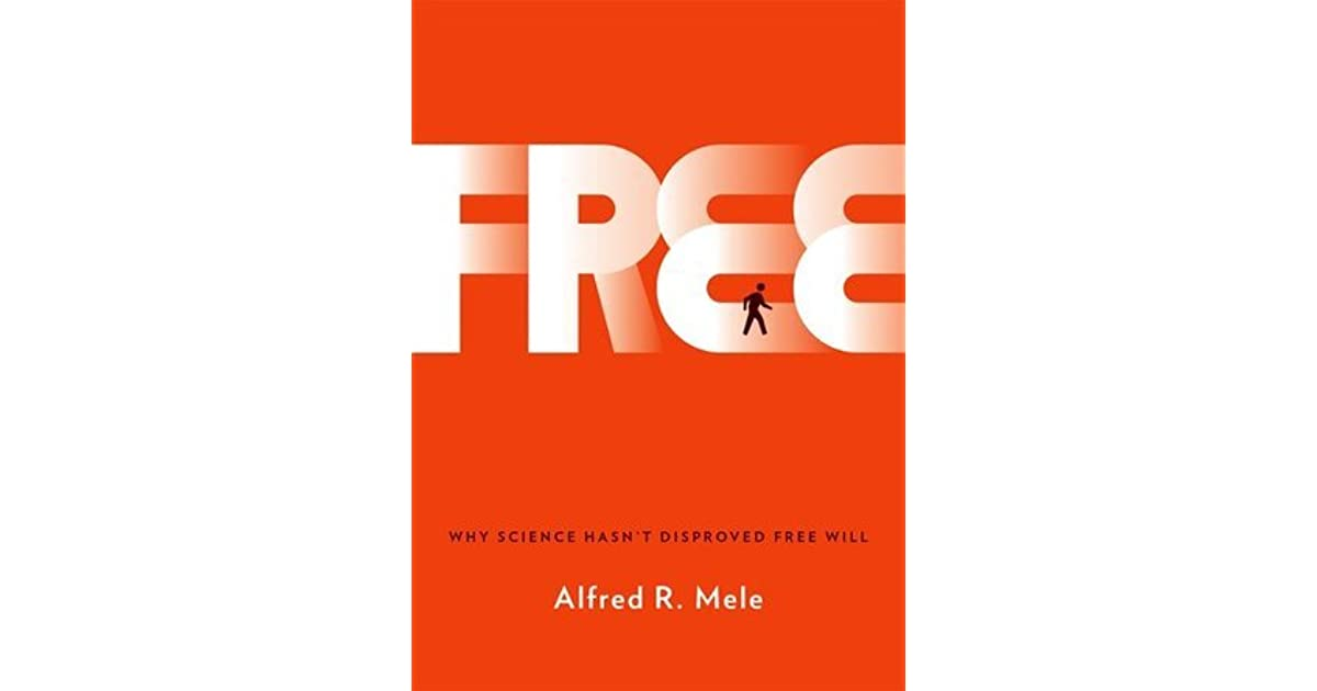 free why science hasn t disproved free will
