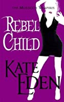 Rebel Child (The Murdoch Vampires #2)