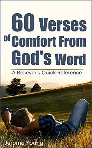 60 Verses of Comfort From God's Word: A Believer's Quick Reference