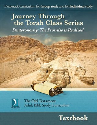 Deuteronomy: The Promise is Realized, Textbook (Journey Through the Torah Class for Adults)
